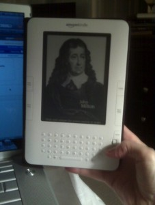 A picture of Milton on the Kindle.  Because I found it on the internet.